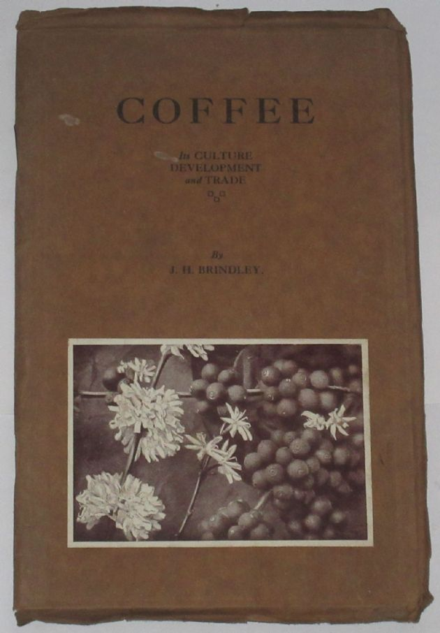 The History of Commerce in Coffee, by J.H. Brindley